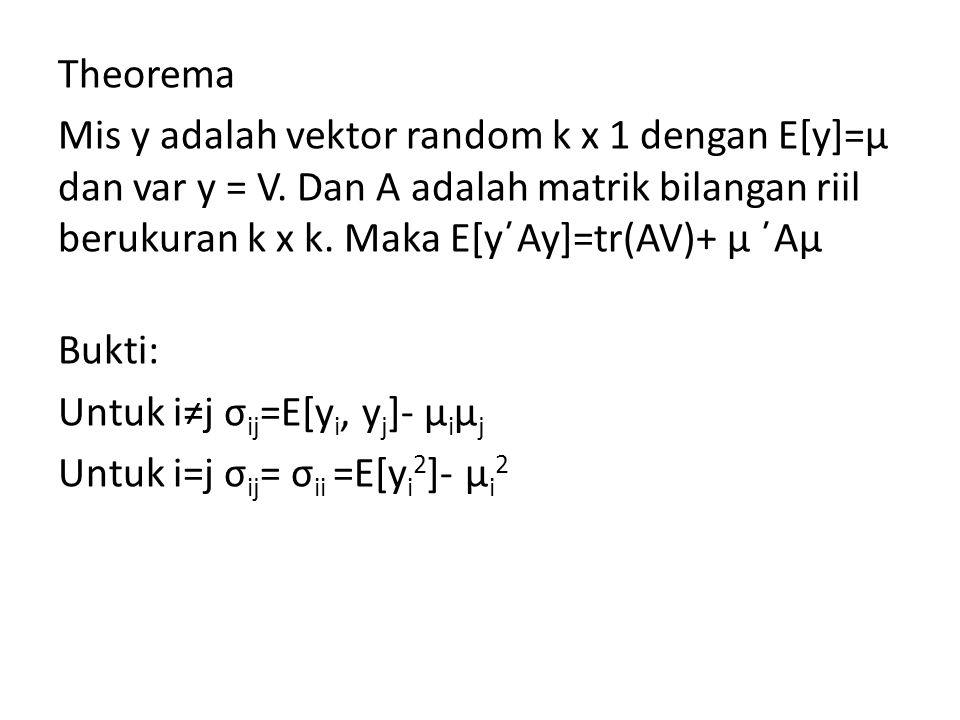 Theorema Mis y adalah vektor random k x 1 dengan E[y]=μ dan var y = V